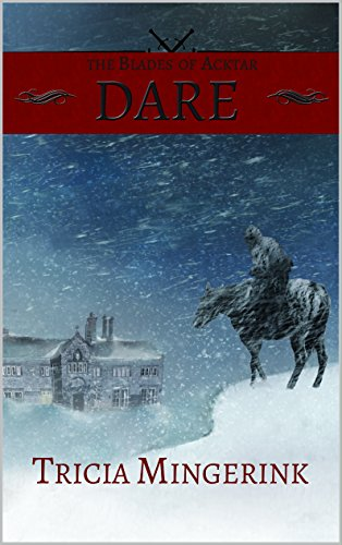 Dare (The Blades of Acktar Book 1) by Tricia Mingerink