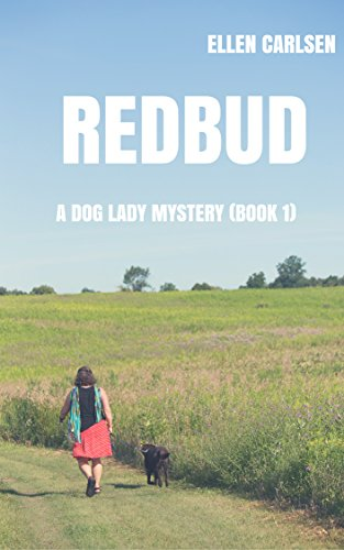 Redbud: A Dog Lady Mystery-book 1 by Ellen Carlsen