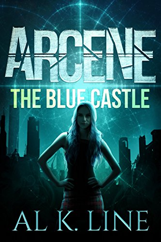 Arcene & the Blue Castle by Al K. Line
