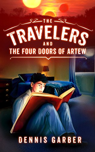 The Travelers and The Four Doors of Artew by Dennis Garber