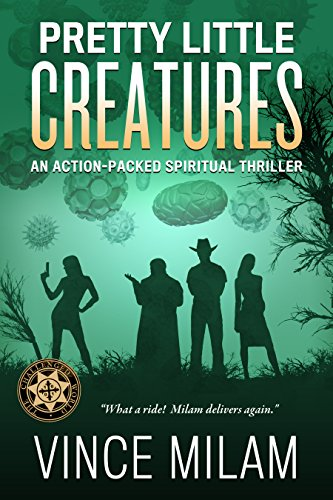 Pretty Little Creatures: An Action-Packed Spiritual Thriller (Challenged World Book 2) by Vince Milam