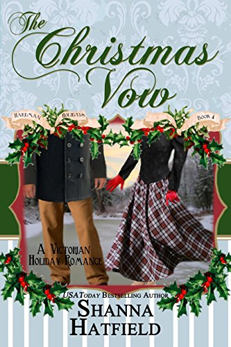 The Christmas Vow: (Victorian Holiday Romance) (Hardman Holidays Book 4) by Shanna Hatfield