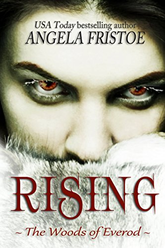 Rising (The Woods of Everod Book 2) by Angela Fristoe