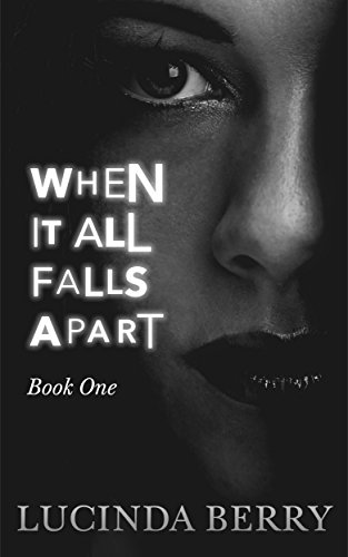 When It All Falls Apart (Book One) by Lucinda Berry