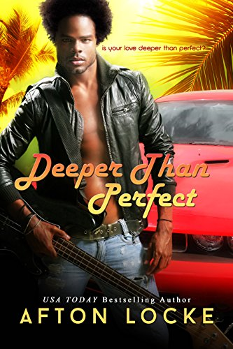 Deeper Than Perfect by Afton Locke