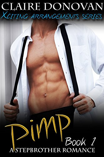Pimp: A Stepbrother Romance: Book One (Xciting Arrangements Escort Series 1) by Claire Donovan