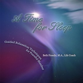 A Time for Sleep: Guided Relaxation Techniques for Peaceful Slumber by Beth Freschi