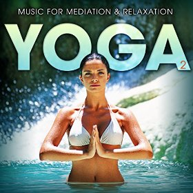 Music for Meditation and Relaxation - Yoga 2 by Yoga Meditation Tribe