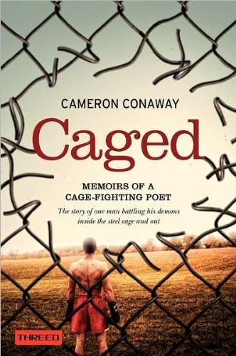 Caged: Memoirs of a Cage-Fighting Poet by Cameron Conaway