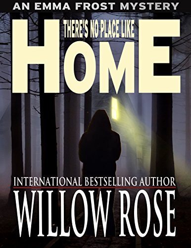 There's no place like HOME (Emma Frost Book 8) by Willow Rose
