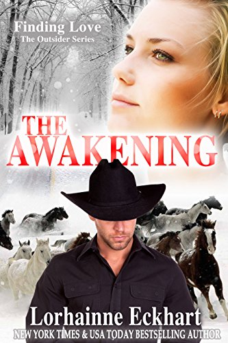 The Awakening (Finding Love ~ The Outsider Series Book 3) by Lorhainne Eckhart
