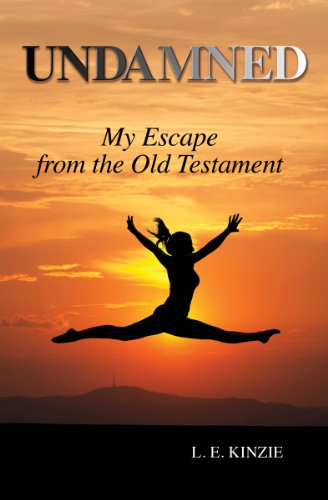 Undamned: My Escape From the Old Testament by L E Kinzie