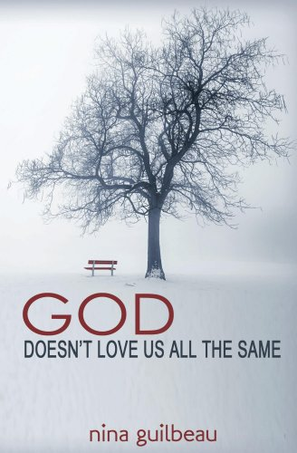God Doesn't Love Us All the Same by Nina Guilbeau