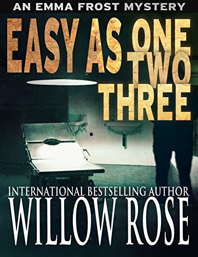 Easy as One Two Three (Emma Frost Book 7) by Willow Rose