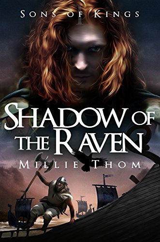 Shadow of the Raven (Sons of Kings Book 1) by Millie Thom