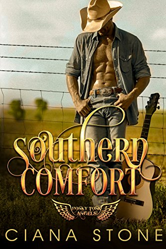 Southern Comfort (Honkey Tonk Angels Book 1) by Ciana Stone