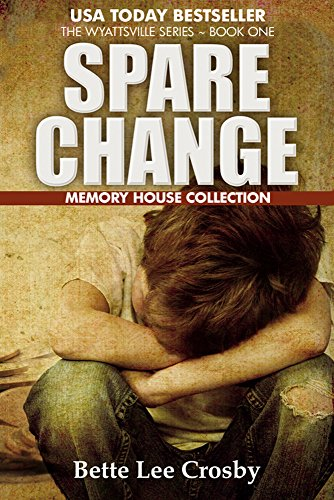 Spare Change: The Memory House Collection (The Wyattsville Series Book 1) by Bette Lee Crosby