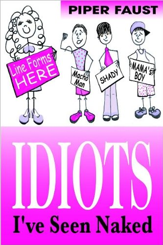 Idiots I've Seen Naked by Piper Faust