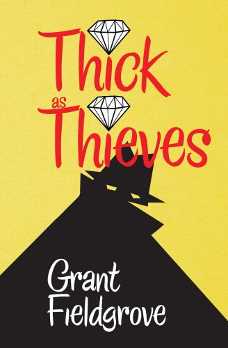 Thick as Thieves by Grant Fieldgrove