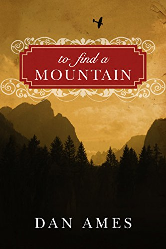 To Find a Mountain by Dan Ames