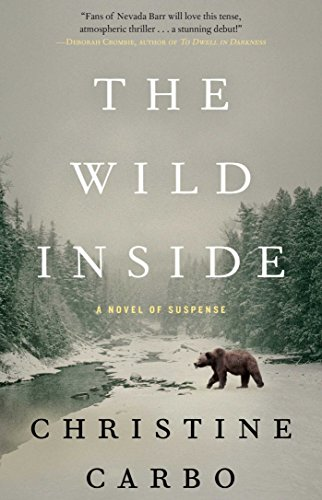 The Wild Inside: A Novel of Suspense by Christine Carbo