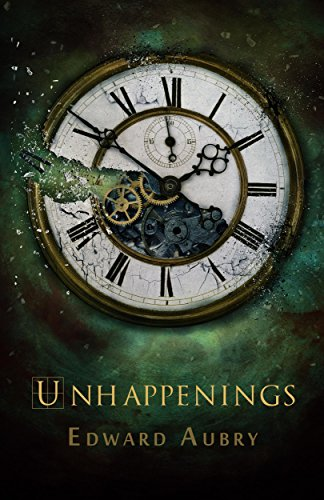 Unhappenings by Edward Aubry