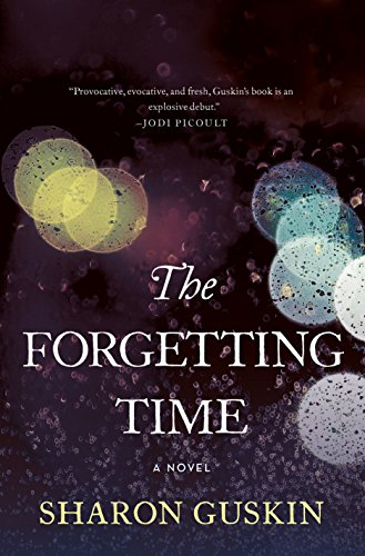 The Forgetting Time: A Novel by Sharon Guskin