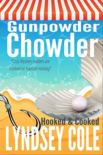 Gunpowder Chowder (A Hooked & Cooked Cozy Mystery Series Book 1) by Lyndsey Cole