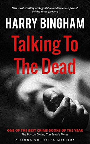 Talking to the Dead (Fiona Griffiths Mystery Series Book 1) by Harry Bingham