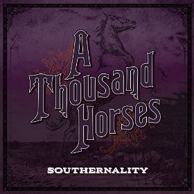 Southernality by A Thousand Horses