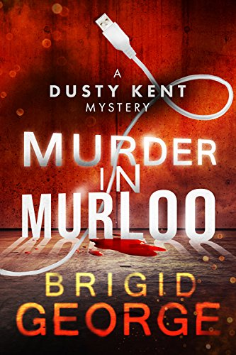 Murder in Murloo (Dusty Kent Mysteries Book 1) by Brigid George
