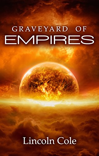 Graveyard of Empires by Lincoln Cole