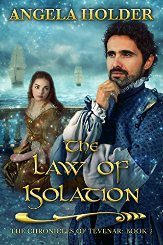 The Law of Isolation (The Chronicles of Tevenar Book 2) by Angela Holder