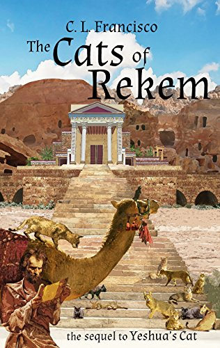 The Cats of Rekem: The Sequel to Yeshua's Cat (Yeshua's Cats Book 3) by C. L. Francisco