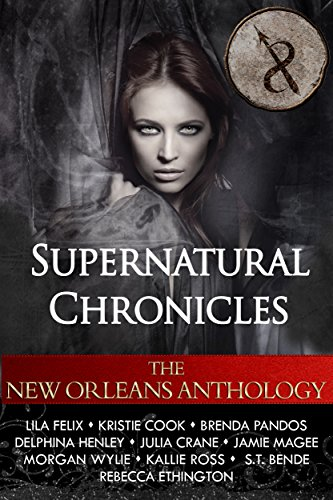 Supernatural Chronicles: The New Orleans Collection by Various Authors