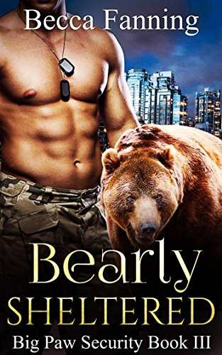 Bearly Sheltered (BBW Shifter Security Romance) (Big Paw Security Book 3) by Becca Fanning
