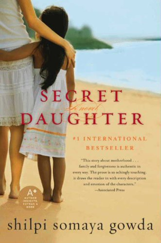 Secret Daughter: A Novel by Shilpi Somaya Gowda