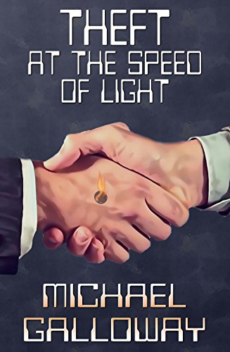 Theft at the Speed of Light by Michael Galloway