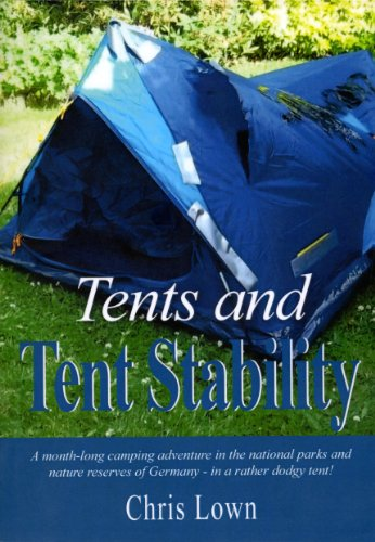 Tents and Tent Stability: A Month-Long Camping Adventure In Germany - In a Rather Dodgy Tent! by Chris Lown