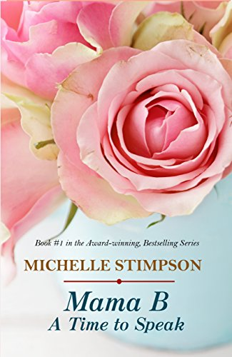 Mama B - A Time to Speak (Book 1) by Michelle Stimpson