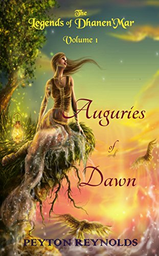 Auguries of Dawn (The Legends of Dhanen'Mar Book 1) by Peyton Reynolds