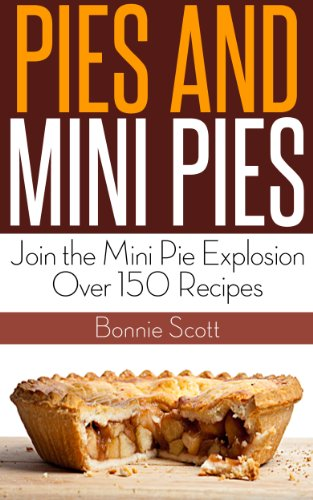 Pies and Mini Pies by Bonnie Scott