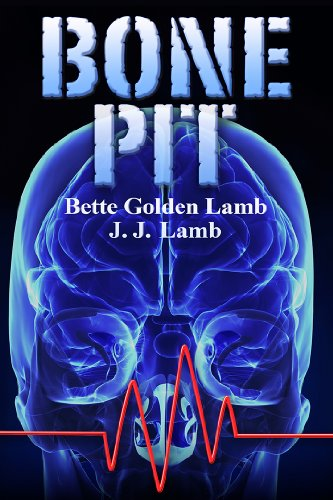 Bone Pit: A Chilling Medical Suspense Thriller (The Gina Mazzio Series Book 3) by Bette Golden Lamb