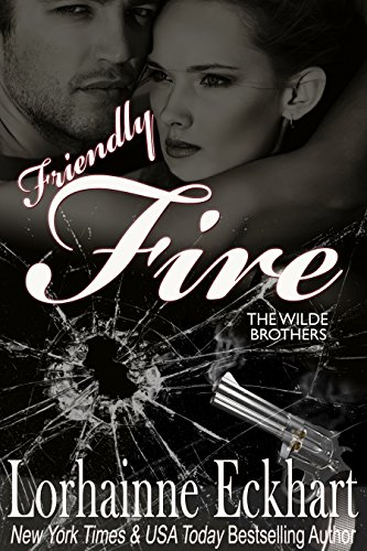 Friendly Fire by Lorhainne Eckhart