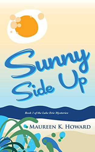 Sunny Side Up: Lake Erie Mysteries Book 1 by Maureen K. Howard
