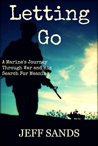 Letting Go: A Marine's Journey Through War and His Search for Meaning by Jeff Sands
