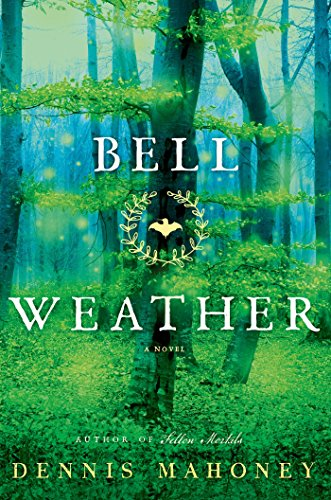 Bell Weather: A Novel by Dennis Mahoney