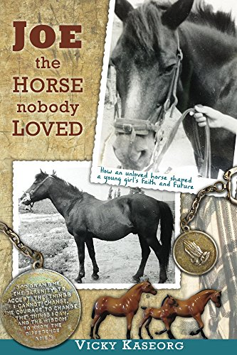 Joe -- the Horse Nobody Loved (Burton's Farm Series Book 1) by Vicky Kaseorg