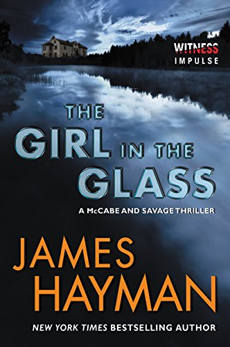 The Girl in the Glass: A McCabe and Savage Thriller (McCabe and Savage Thrillers) by James Hayman