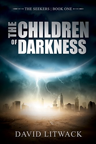The Seekers: The Children of Darkness (Dystopian Sci-Fi - Book 1) by David Litwack